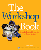 The workshop book : from individual creativity to group action