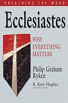 Ecclesiastes : why everything matters