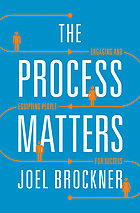 The process matters : engaging and equipping people for success