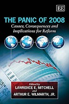 The panic of 2008 : causes, consequences and implications for reform