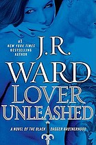 Lover unleashed : a novel of the Black Dagger Brotherhood