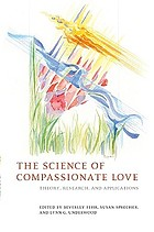 The science of compassionate love : theory, research, and applications