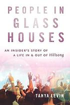People in glass houses : an insider's story of a life in and out of Hillsong