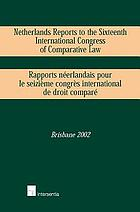 Netherlands reports to the Sixteenth International Congress of Comparative Law