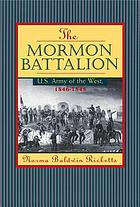 The Mormon Battalion : U.S. Army of the West, 1846-1848