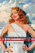 Being Rita Hayworth : labor, identity, and Hollywood stardom
