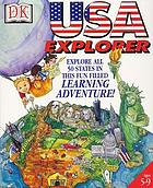 USA Explorer : [explore all 50 states in this fun filled learning adventure!].