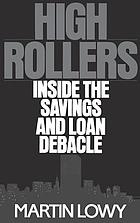 High rollers : inside the savings and loan debacle