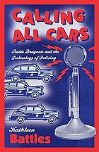 Calling all cars : radio dragnets and the technology of policing