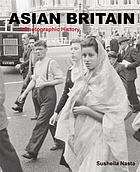 Asian Britain : a photographic history