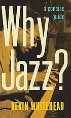 Why jazz? : a concise guide