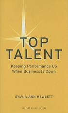 Top talent : keeping performance up when business is down