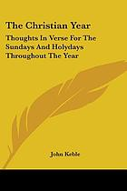 The Christian year : thoughts in verse for the Sundays and holydays throughout the year