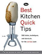 The Best kitchen quick tips : 534 tricks, techniques, and shortcuts for the curious cook