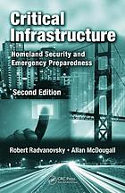 Critical infrastructure : homeland security and emergency preparedness