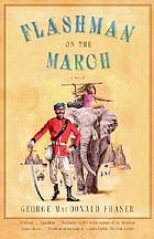 Flashman on the march : from the Flashman papers, 1867-8