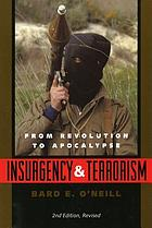 Insurgency & terrorism : from revolution to apocalypse