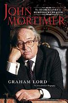 John Mortimer : the secret lives of Rumpole's creator