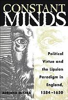 Constant minds : political virtue and the Lipsian paradigm in England, 1584-1650
