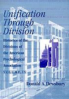 Unification Through Division : Vol. 4: Histories of the Divisions of the American Psychological Association.