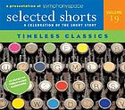 Selected shorts. : volume 19 a celebration of the short story : timeless classics