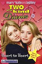 Mary-kateandashley : Two of a kind diaries ; Heart to heart