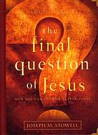 The final question of Jesus