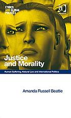 Justice and morality : human suffering, natural law and international politics