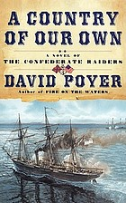 A country of our own : a novel of the Confederate raiders