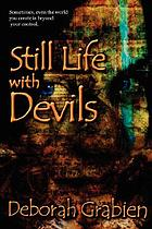 Still life with devils : a novel