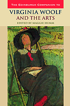 The Edinburgh companion to Virginia Woolf and the arts
