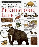 The visual dictionary of prehistoric life.