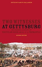 Two witnesses at Gettysburg : the personal accounts of Whitelaw Reid and A.J.L. Fremantle