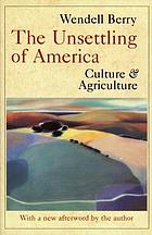 The unsettling of America : culture & agriculture