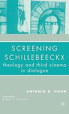 Screening Schillebeeckx : theology and third cinema in dialogue