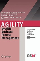Agility by Aris business process management : Yearbook business process excellence 2006/2007