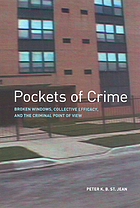 Pockets of crime : broken windows, collective efficacy, and the criminal point of view