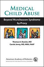 Medical Child Abuse: Beyond Munchausen Syndrome by Proxy cover image