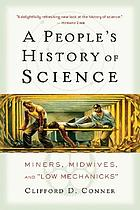 A people's history of science : miners, midwives, and