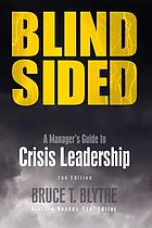 Blindsided : a manager's guide to crisis leadership, 2nd edition