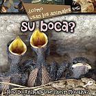 Cómo usan los animales-- su boca? = How do animals use-- their mouths?