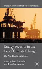Energy security in the era of climate change : the Asia-Pacific experience