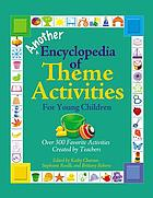Another encyclopedia of theme activities for young children : over 300 favorite activities created by teachers
