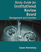 Study guide for institutional review board : management and function