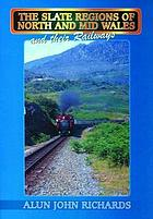 The slate regions of North and Mid Wales and their railways