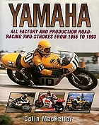 Yamaha : all factory and production road-racing two-strokes from 1955 to 1993