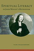 Spiritual literacy in John Wesley's Methodism : reading, writing, and speaking to believe