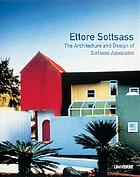Ettore Sottsass : the work of Ettore Sottsass and Associates