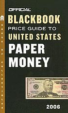 The official blackbook price guide to United States paper money