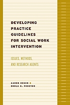 Developing practice guidelines for social work intervention : issues, methods, and research agenda
